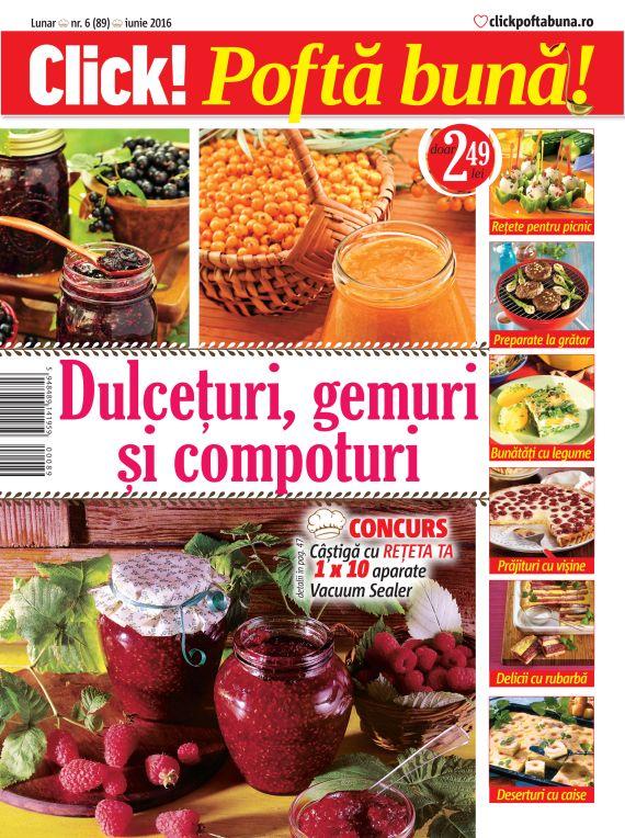 Click Pofta buna! ~~ Dulceturi, gemuri si compoturi ~~ Iunie 2016 ~~ Pret: 2,50 lei