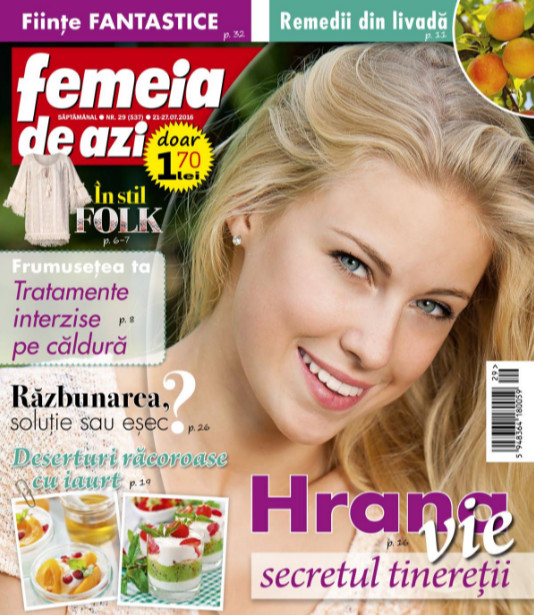 Femeia de azi ~~ Hrana vie, secretul tineretii ~~ 21 Iulie 2016 ~~ Pret: 1,70 lei