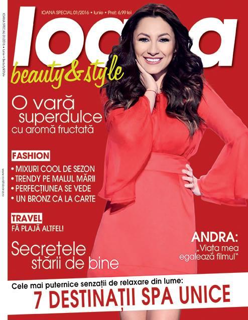 Ioana Special Beaty and Style ~~ Coperta: Andra ~~ Nr. 1 Iunie 2016 ~~ Pret: 7 lei