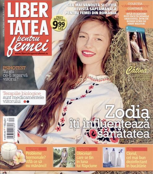 Libertatea pentru femei ~~ Zodia iti influenteaza sanatatea ~~ 26 August 2016 ~~ Pret: 1,50 lei