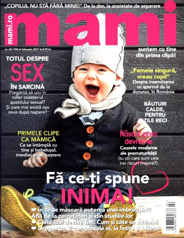 Revista MAMI ~~ Fa ce-ti spune inima! ~~ Februarie 2017 ~~ Pret: 9 lei