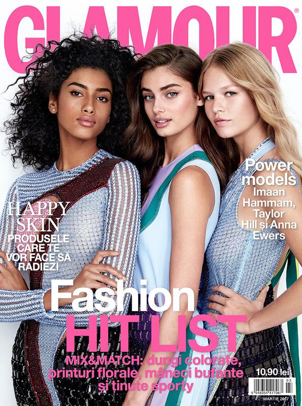 Glamour Magazine Romania ~~ Coperta: Imaan Hammam, Taylor Hill si Anna Ewers ~~ Martie 2017