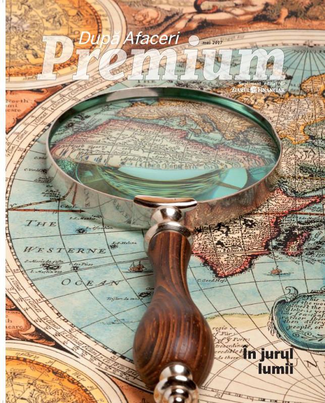 Dupa Afaceri Premium ~~ In jurul lumii ~~ Mai 2017