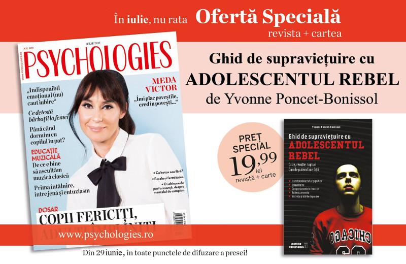 Promo pentru editia de Iulie 2017 a revistei Psychologies Magazine Romania ~~ Pret pachet: 20 lei