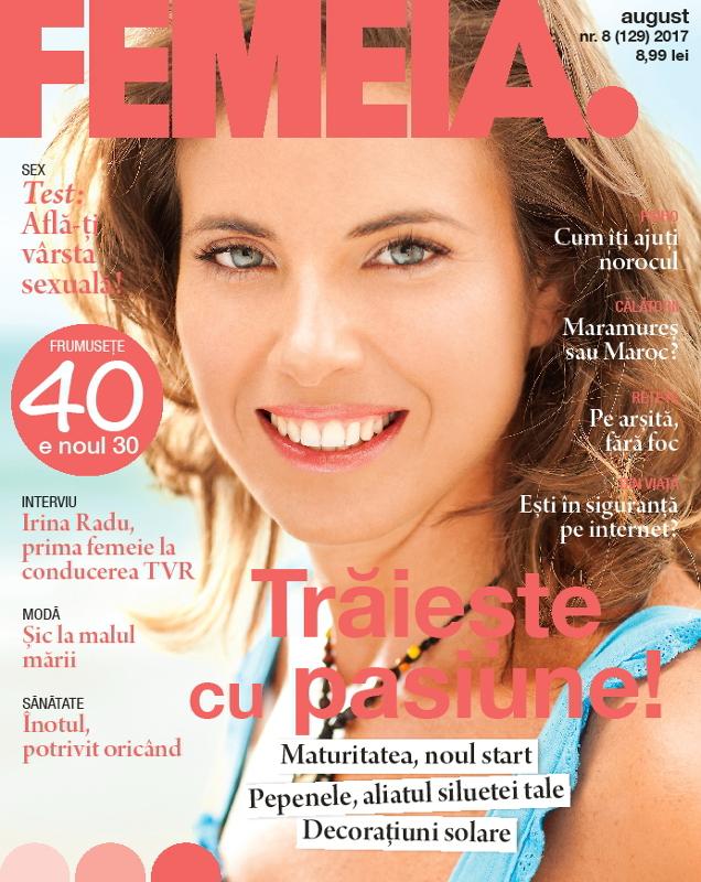 Revista FEMEIA. ~~ Maturitatea, noul start ~~ August 2017