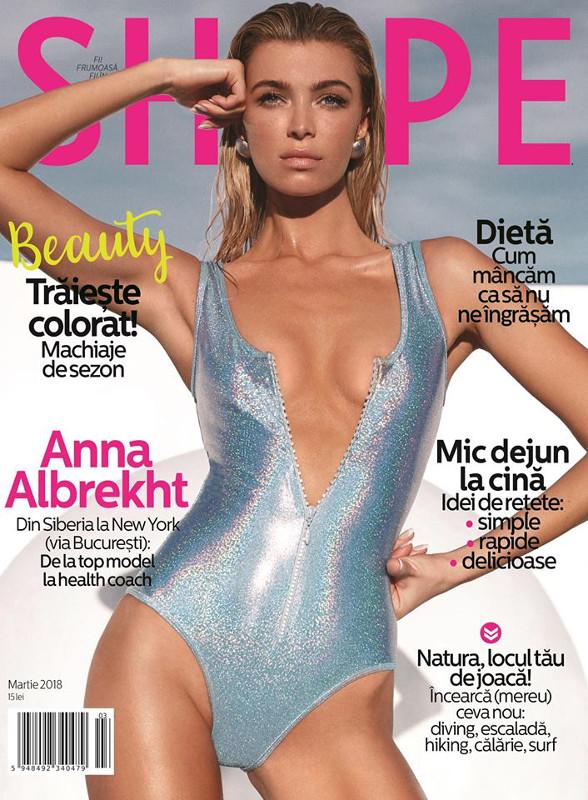 Shape Magazine Romania ~~  Coperta: Anna Albrekht ~~ Martie 2018