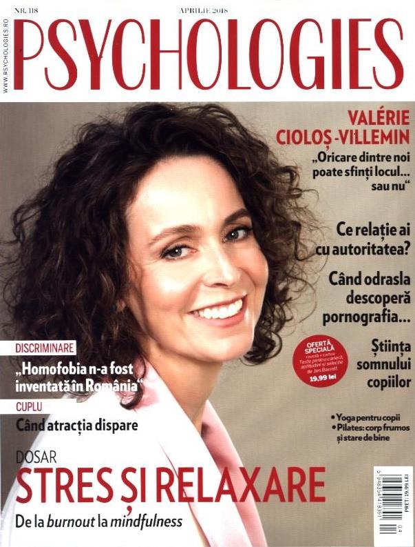 Psychologies Magazine Romania ~~ Coperta: Valerie Ciolos-Villemin ~~ Aprilie 2018