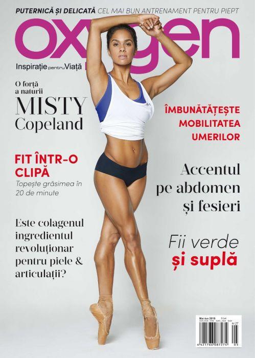 Oxygen Magazine Romania ~~ Coperta: Misty Copeland ~~ Mai-Iunie 2018