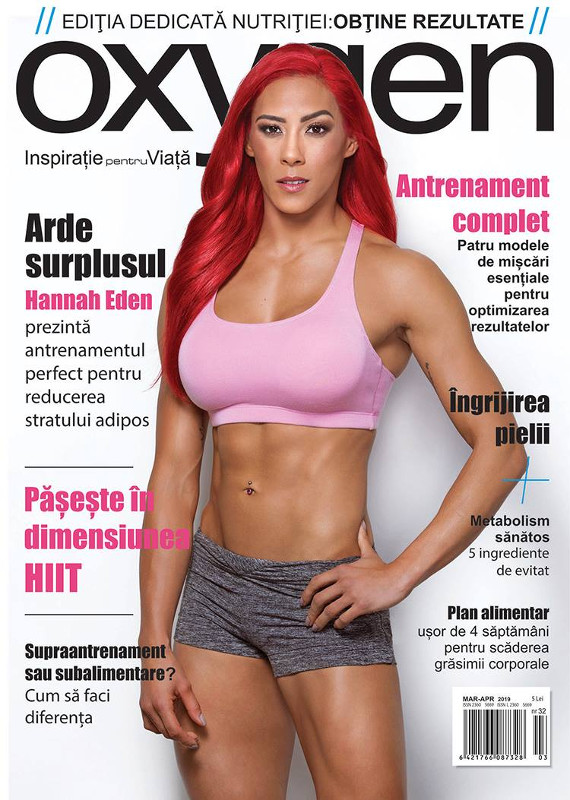 Oxygen Magazine Romania ~~ Coperta: Hannah Eden ~~ Martie-Aprilie 2019