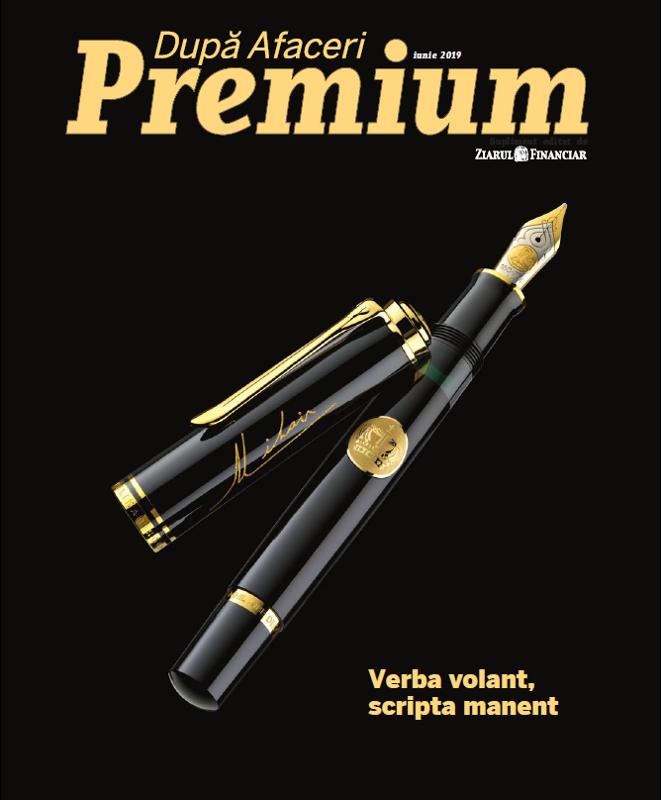 Dupa Afaceri Premium ~~ Verba Volant, Scripta Manent ~~ Iunie 2019