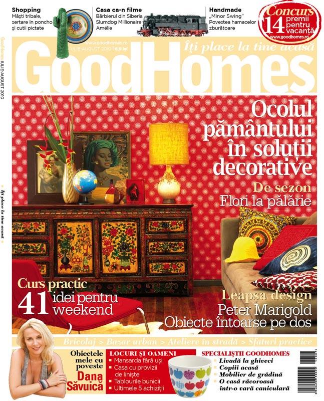 Good Homes ~~ Ocolul pamantului in solutii decorative ~~ Iulie - August 2010
