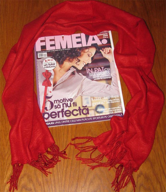 Cadoul revistei Femeia., Noiembrie 2008 (fular rosu cu franjuri; este disponibil si pe negru)