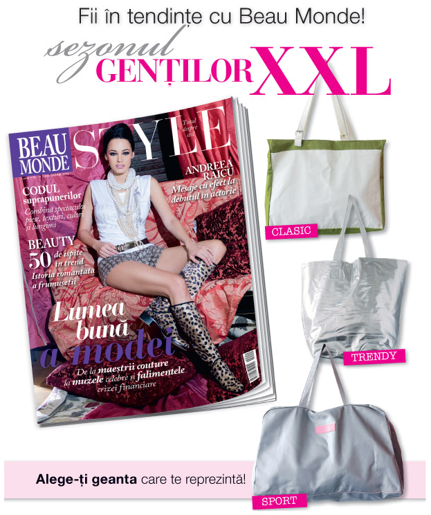 Beau Monde Style ~~ Coperta: Andreea Raicu ~~ Promo genti XXL ~~ Noiembrie 2009