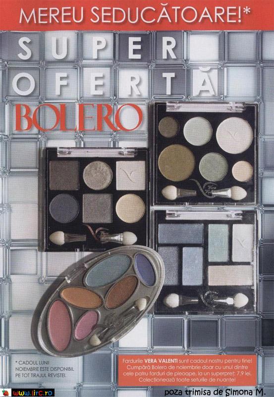 Bolero ~~ Promo Farduri de ochi Vera Valenti ~~ Noiembrie 2009