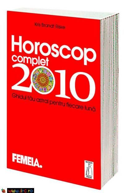 Coperta cartii Horoscop complet 2010 : Ghidul tau astral pentru fiecare luna ~~ supliment FEMEIA. Astrologie
