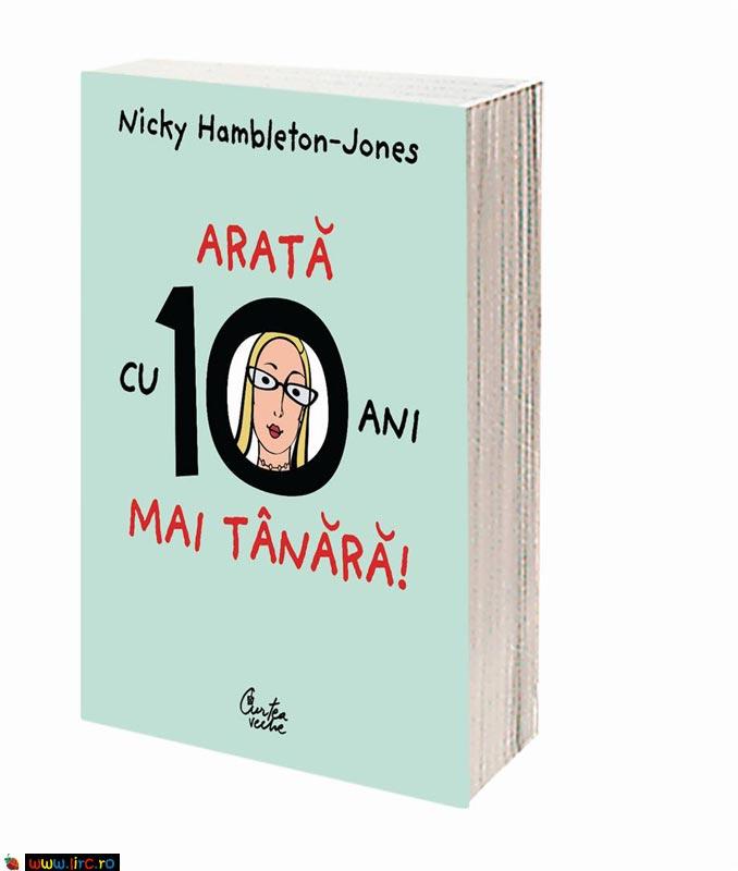 """Cartea \""""Arata cu 10 ani mai tanara\"""", de Nicky Hambleton-Jones ~~ cadou la revista FEMEIA. ~~ Septembrie 2010"""