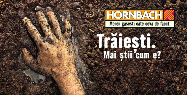 Campania Hornbach: Traiesti! Mai stii cum e?