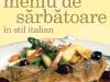 Special Bucataria de azi: Meniu de sarbatoare in stil italian ~~ 7 Decembrie 2010-15 Ianuarie 2011
