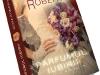 Parfumul iubirii, de Nora Roberts ~~ impreuna cu Libertatea pentru femei din 13 Iunie 2011