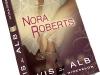 VIS IN ALB (CVARTETUL MIRESELOR), de Nora Roberts ~~ impreuna cu Libertatea pentru femei din 6 Iunie 2011