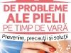 Carticica 20 DE PROBLEME ALE PIELII PE TIMP DE VARA: PREVENIRE, PRECAUTII SI SOLUTII ~~ impreuna cu Femeia de azi din 8 Iulie 2011