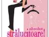 Cartea ABSOLUT STRĂLUCITOARE! ~~ impreuna cu Unica de Martie 2012 ~~ Pret carte+revista: 15 lei
