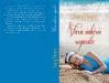 Romanul VARA IUBIRII REGASTIE, de Nancy Thayer ~~ 14 Iunie 2013 ~~ Pret revista+carte: 10 lei