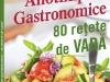 Cartea ANOTIMPURI GASTRONOMICE. 80 RETETE DE VARA ~~ impreuna cu revista Libertatea Retete nr. 5/2013 ~~ Pret: 11 lei