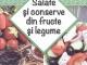 Cartea de bucate: SALATE SI CONSERVE DIN FRUCTE SI LEGUME ~~ cu Click pentru femei din 18 Septembrie 2015 ~~ Pret: 10 lei